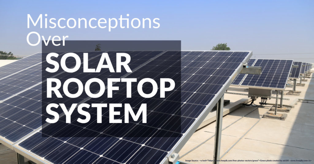 Misconceptions Over Solar Rooftop System