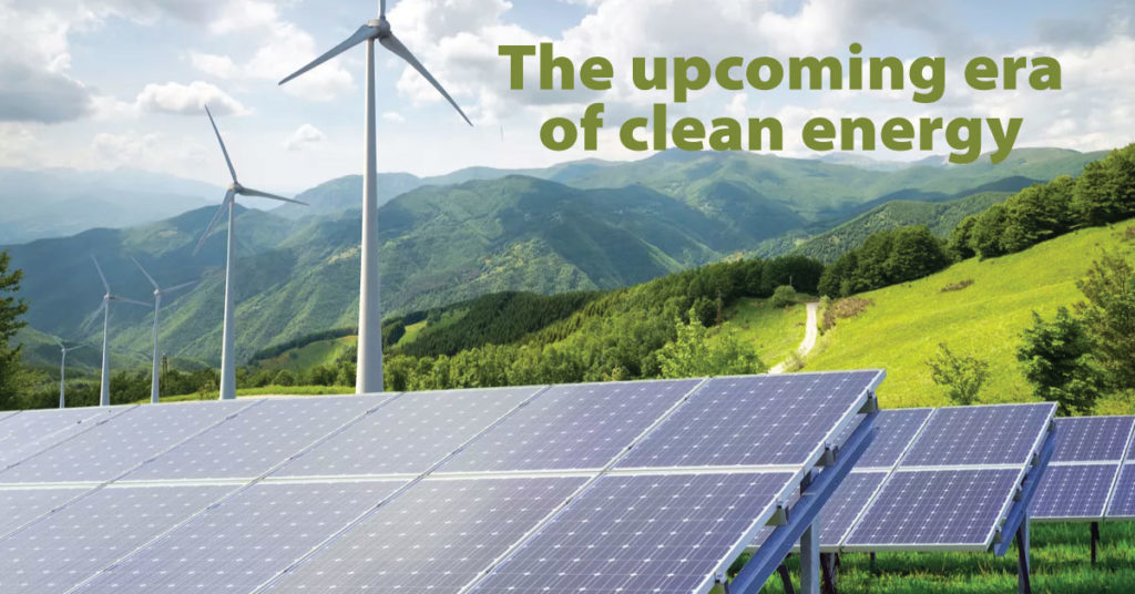 The upcoming era of clean energy