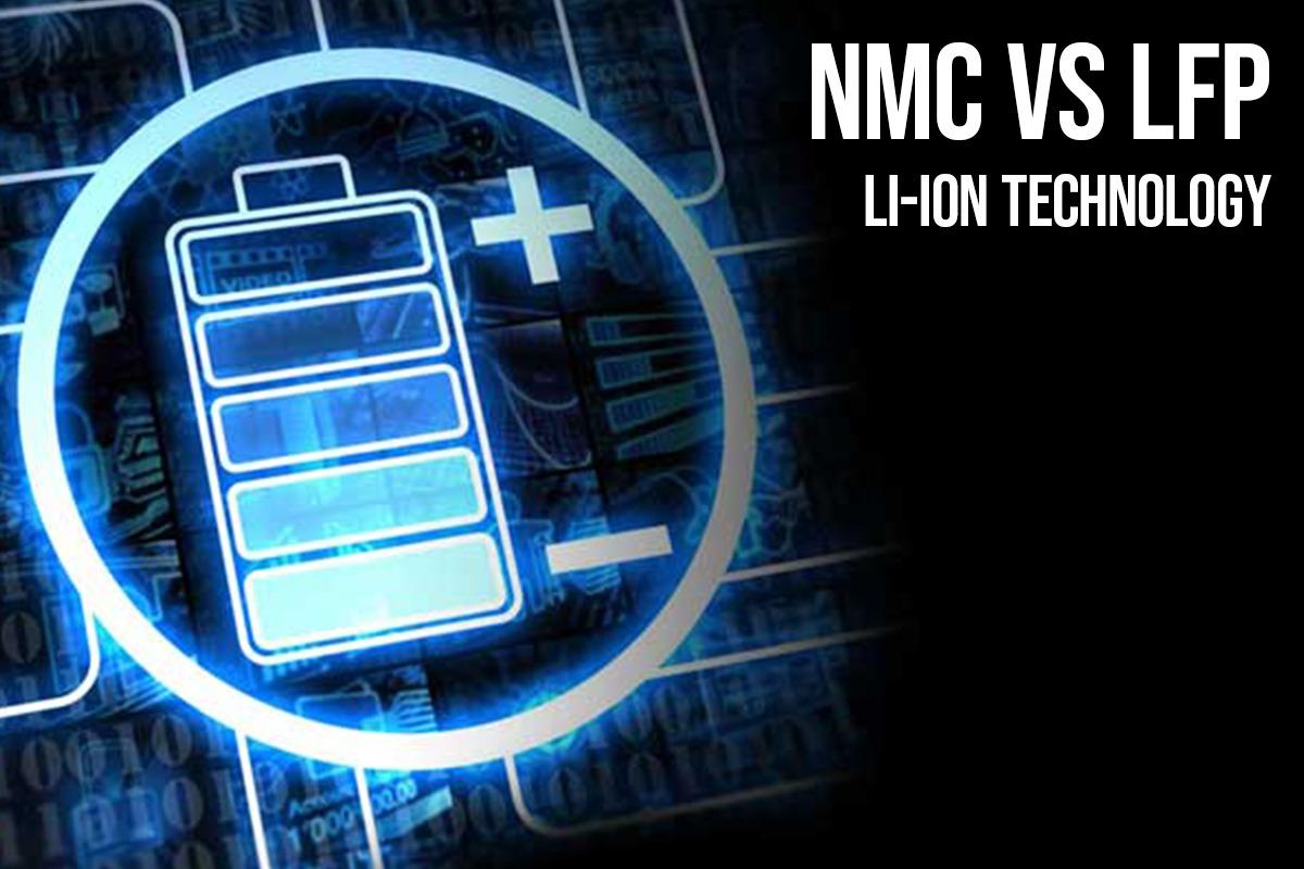 Lithium Ferrous Phosphate (LFP) Vs Lithium Nickel Manganese Cobalt Oxide (NMC)